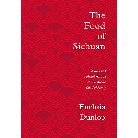 450-Food-of-Sichuan_COVER_978-1-324-00483-7